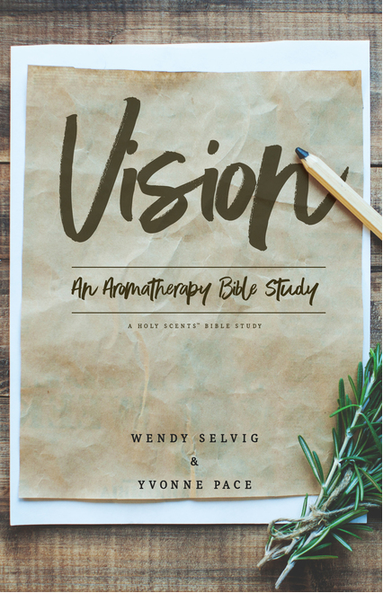 Vision An Aromatherapy Bible Study Growing Healthy Homes